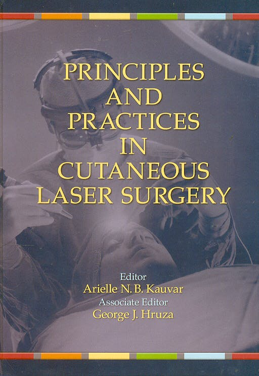 Portada del libro 9780824758332 Principles and Practices in Cutaneous Laser Surgery