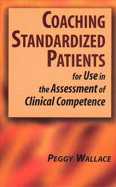 Portada del libro 9780826102249 Coaching Standardized Patients. for Use in the Assessment of Clinical Competence