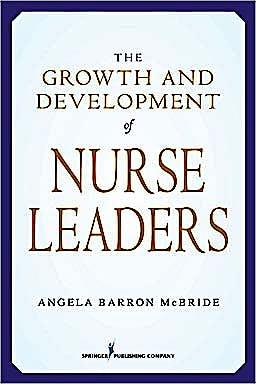 Portada del libro 9780826102416 The Growth and Development of Nurse Leaders