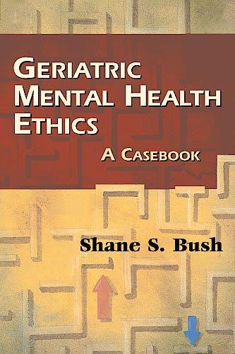 Portada del libro 9780826103192 Geriatric Mental Health Ethics. a Casebook