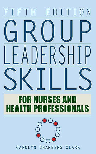 Portada del libro 9780826104588 Group Leadership Skills for Nurses and Health Professionals