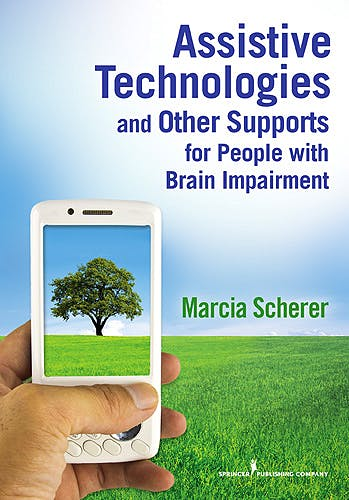 Portada del libro 9780826106452 Assistive Technologies and Other Supports for People with Brain Impairment