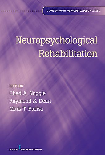 Portada del libro 9780826107145 Neuropsychological Rehabilitation (Contemporary Neuropsychology Series)