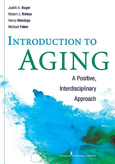 Portada del libro 9780826108807 Introduction to Aging. a Positive, Interdisciplinary Approach