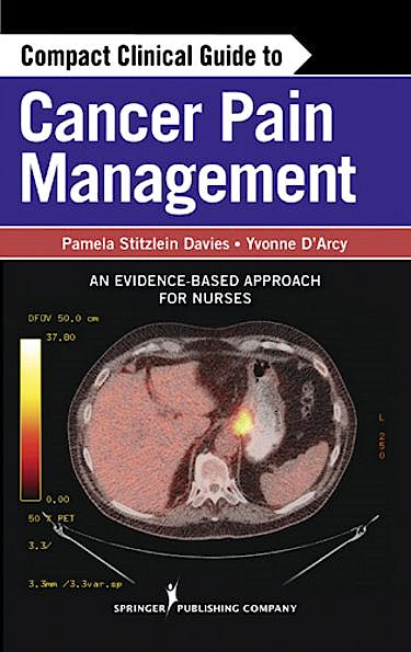 Portada del libro 9780826109736 Compact Clinical Guide to Cancer Pain Management. an Evidence-Based Approach for Nurses