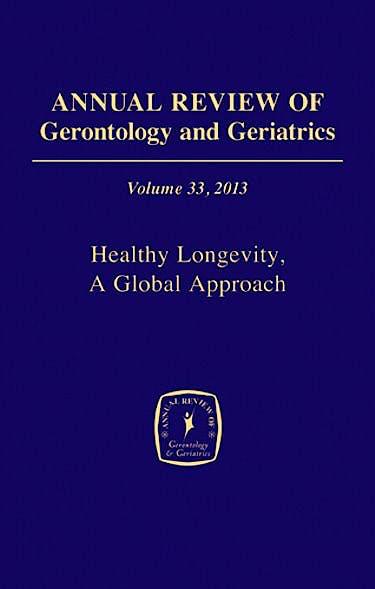 Portada del libro 9780826109941 Annual Review of Gerontology and Geriatrics, Vol. 33: Healthy Longevity, a Global Approach