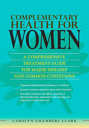 Portada del libro 9780826110879 Complementary Health for Women. a Comprehensive Treatment Guide for Major Disease and Common Conditions