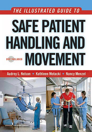 Portada del libro 9780826115683 The Illustrated Guide to Safe Patient Handling and Movement