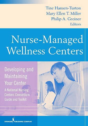 Portada del libro 9780826121325 Nurse Managed Wellness Center. Developing and Maintaining Your Center (A National Nursing Centers Consortium Guide and Toolkit)