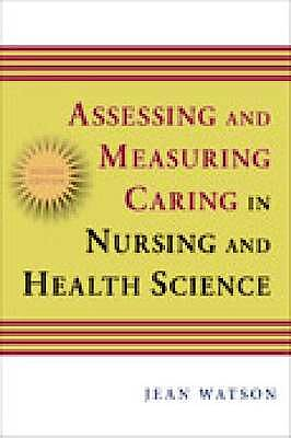 Portada del libro 9780826121967 Assessing and Measuring Caring in Nursing and Health Science