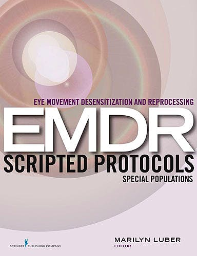 Portada del libro 9780826122391 Eye Movement Desensitization and Reprocessing (Emdr) Scripted Protocols. Special Populations