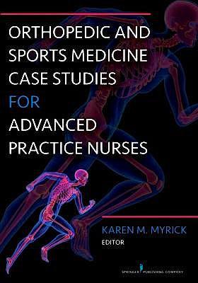Portada del libro 9780826122537 Orthopedic and Sports Medicine Case Studies for Advanced Practice Nurses