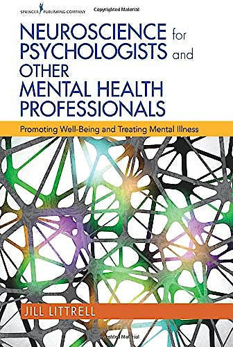 Portada del libro 9780826122780 Neuroscience for Psychologists and Other Mental Health Professionals. Promoting Well-Being and Treating Mental Illness