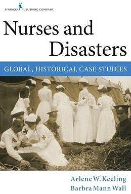 Portada del libro 9780826126726 Nursing and Global Disasters. A History of Collaboration