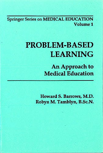 Portada del libro 9780826128416 Problem-Based Learning. an Approach to Medical Education (Springer Series on Medical Education, Vol. 1)