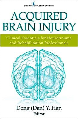 Portada del libro 9780826131362 Acquired Brain Injury. Clinical Essentials for Neurotrauma and Rehabilitation Professionals