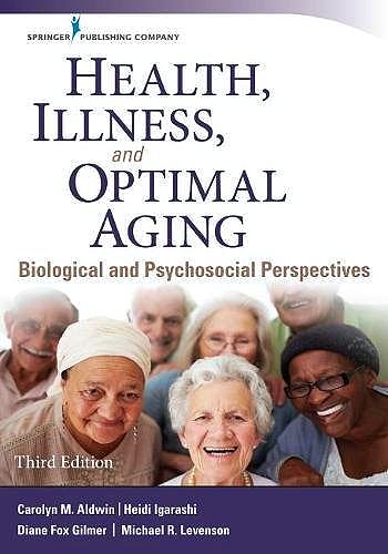 Portada del libro 9780826134042 Health, Illness, And Optimal Aging. Biological And Psychosocial Perspectives
