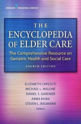 Portada del libro 9780826140524 The Encyclopedia of Elder Care. The Comprehensive Resource on Geriatric Health and Social Care