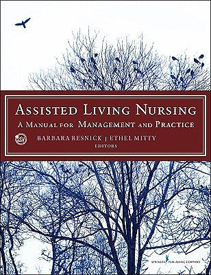 Portada del libro 9780826157386 Assisted Living Nursing. a Manual for Management and Practice