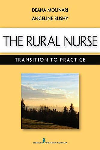 Portada del libro 9780826157560 The Rural Nurse. Transition to Practice