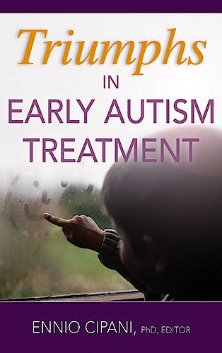 Portada del libro 9780826159953 Triumphs in Early Autism Treatment. the Stories of Seven Best Outcome Cases