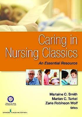 Portada del libro 9780826171115 Caring in Nursing Classics. an Essential Resource