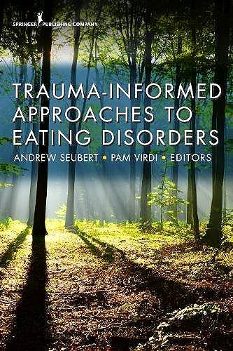 Portada del libro 9780826172648 Trauma-Informed Approaches to Eating Disorders
