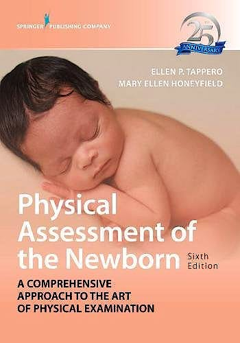 Portada del libro 9780826174437 Physical Assessment of the Newborn. A Comprehensive Approach to the Art of Physical Examination