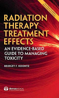 Portada del libro 9780826181138 Radiation Therapy Treatment Effects. An Evidence-Based Guide to Managing Toxicity