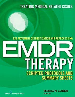 Portada del libro 9780826194213 Eye Movement Desensitization and Reprocessing (EMDR). Scripted Protocols and Summary Sheets