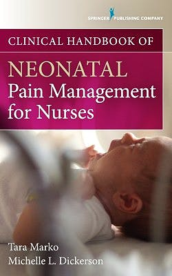 Portada del libro 9780826194374 Clinical Handbook of Neonatal Pain Management for Nurses