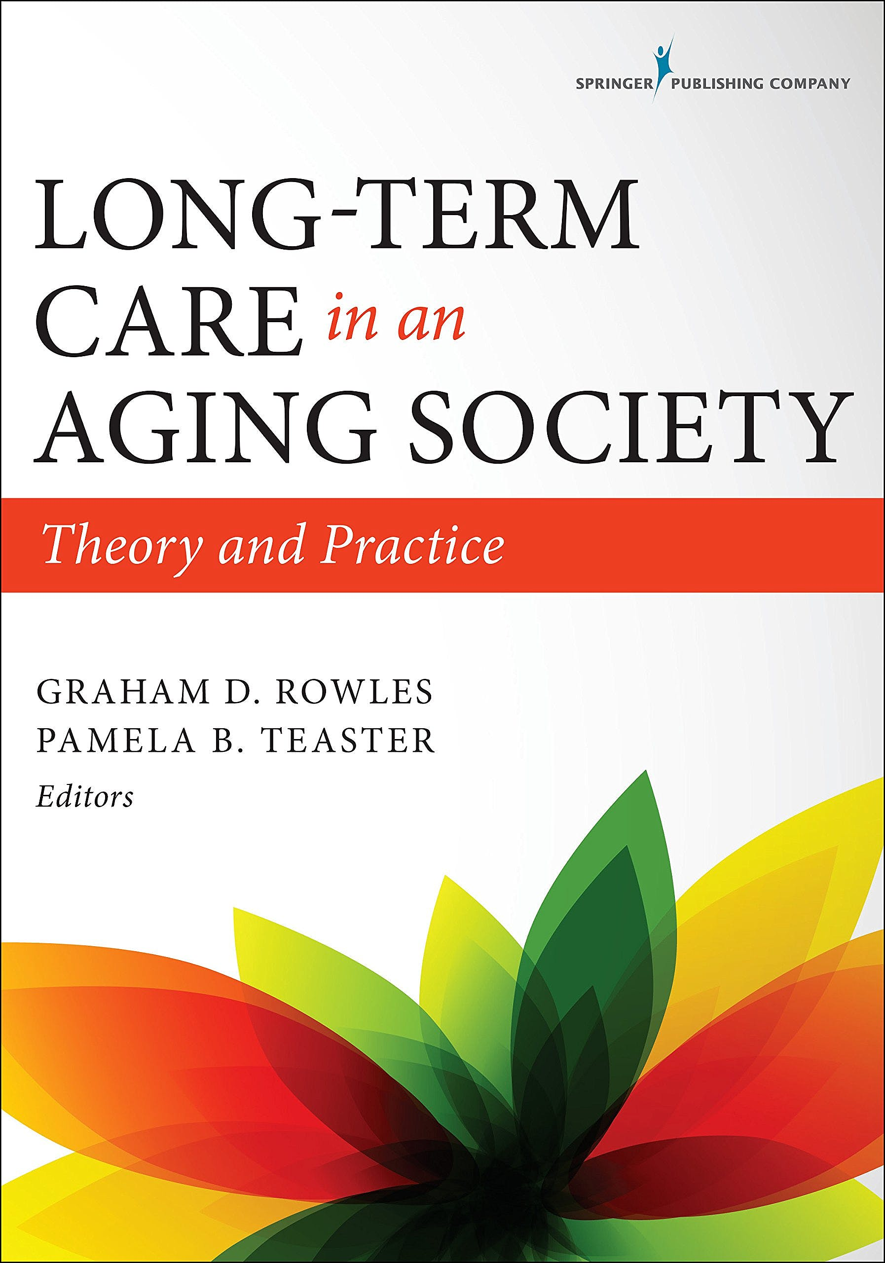 Portada del libro 9780826194565 Long-Term Care in an Aging Society. Theory and Practice