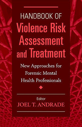 Portada del libro 9780826199034 Handbook of Violence Risk Assessment and Treatment. New Approaches for Forensic Mental Health Professionals