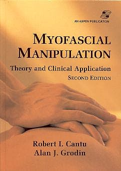 Portada del libro 9780834217799 Myosfacial Manipulation: Theory and Clinical Application