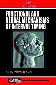 Portada del libro 9780849311093 Functional and Neural Mechanisms of Interval Timing