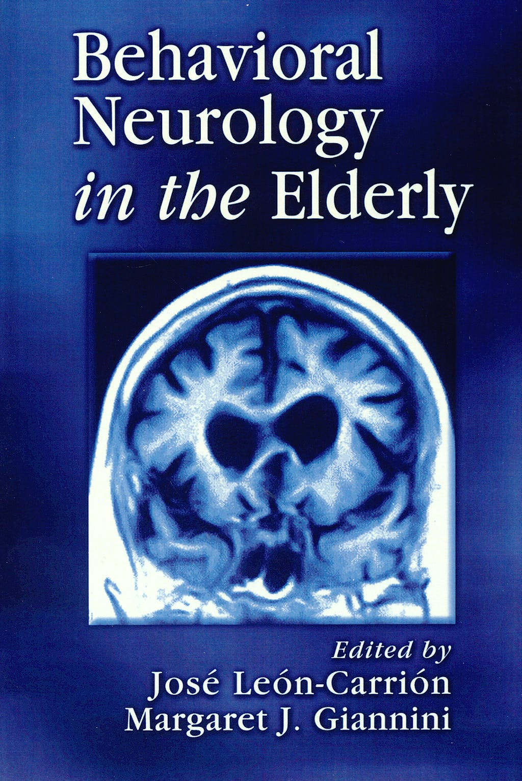 Portada del libro 9780849320668 Behavioral Neurology in the Elderly