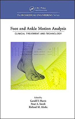 Portada del libro 9780849339714 Foot and Ankle Motion Analysis. Clinical Treatment and Technology