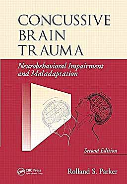 Portada del libro 9780849380396 Concussive Brain Trauma. Neurobehavioral Impairment and Maladaptation