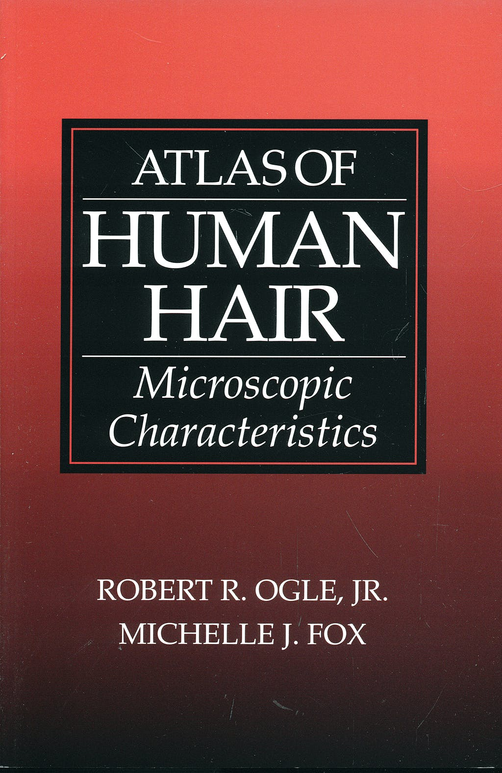 Portada del libro 9780849381348 Atlas of Human Hair: Microscopic Characteristics