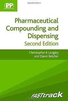 Portada del libro 9780857110558 Fasttrack: Pharmaceutical Compounding and Dispensing
