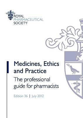 Portada del libro 9780857110763 Medicines, Ethics and Practice: The Professional Guide for Pharmacists