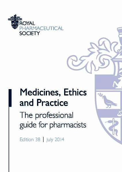 Portada del libro 9780857111500 Medicines, Ethics and Practice. the Professional Guide for Pharmacists