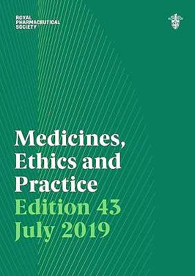 Portada del libro 9780857113627 Medicines, Ethics and Practice 43 2019. The Professional Guide for Pharmacists