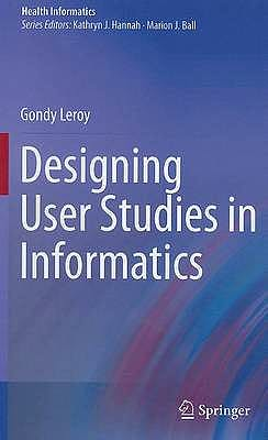 Portada del libro 9780857296214 Designing User Studies in Informatics (Health Informatics)