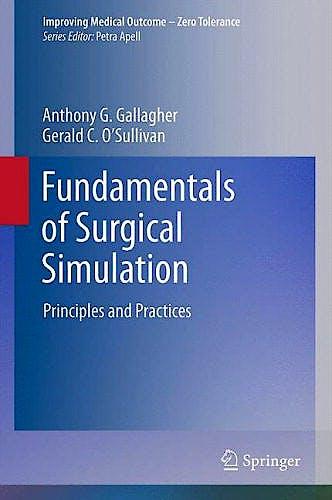 Portada del libro 9780857297624 Fundamentals of Surgical Simulation. Principles and Practices (Improving Medical Outcome - Zero Tolerance)