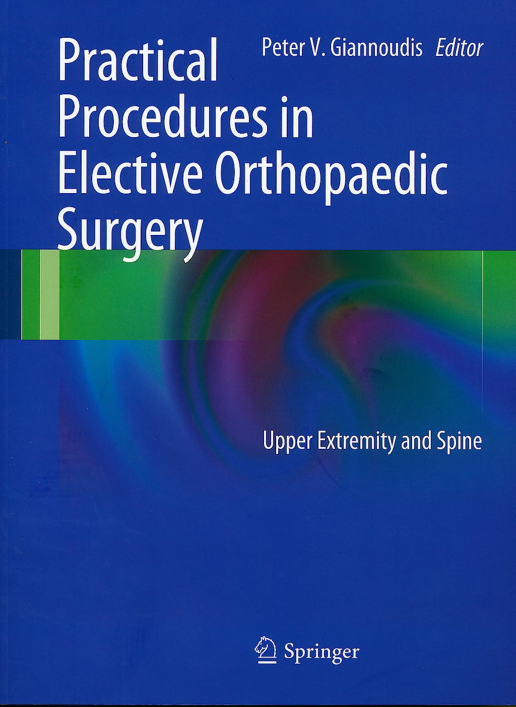 Portada del libro 9780857298195 Practical Procedures in Elective Orthopaedic Surgery. Upper Extremity and Spine
