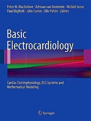 Portada del libro 9780857298706 Basic Electrocardiology. Cardiac Electrophysiology, Egc Systems and Mathematical Models