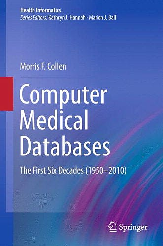 Portada del libro 9780857299611 Computer Medical Databases. The First Six Decades (1950-2012) (Health Informatics)