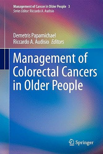 Portada del libro 9780857299833 Management of Colorectal Cancers in Older People (Management Cancer Older People 3)