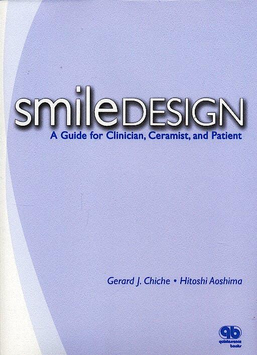 Portada del libro 9780867154351 Smile Design. A Guide for Clinician, Ceramist and Patient